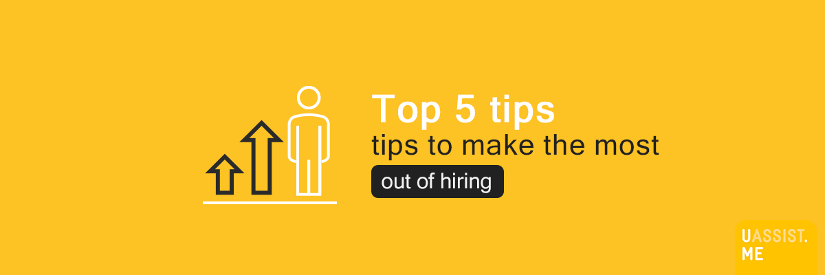 Top 5 tips to make the most out of hiring - Banner